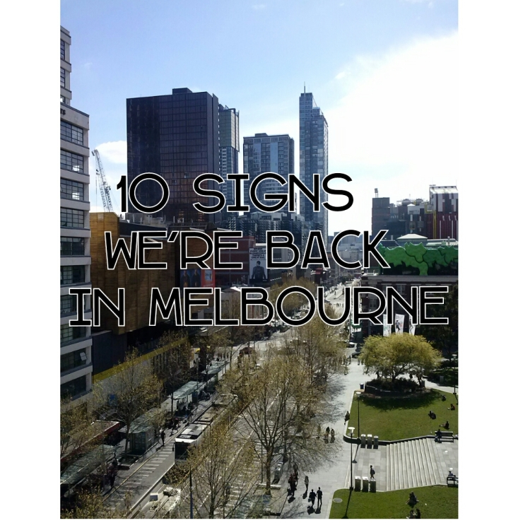 10 signs we're back in Melbourne